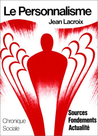 "Le personnalisme: Sources, fondements, actualité (Collection ""Synthèse"") (French Edition) (2850080233) by Jean Lacroix"