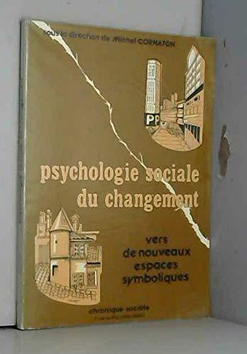 Psychologie sociale du changement (Synthèse): Laboratoire De Psychologie