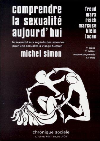 Comprendre la sexualité aujourd'hui. Freud - Marx: SIMON (Michel)