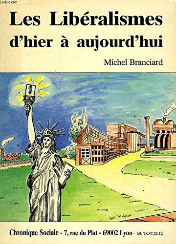 Les libéralismes d'hier à aujourd'hui Branciard, Michel
