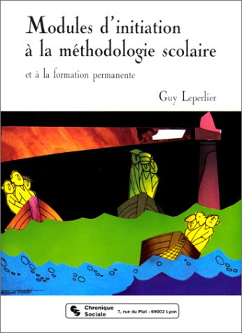 modules d'initiation a la methodologie scolaire: Guy Leperlier