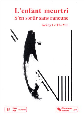 9782850081743: L'enfant meurtri: S'en sortir sans rancune (Collection L'Essentiel) (French Edition)