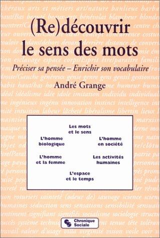 9782850083327: (Re)découvrir le sens des mots: Préciser sa pensée, enrichir son vocabulaire (Pédagogie/formation) (French Edition)