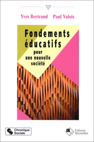 Fondements éducatifs pour une nouvelle société: Paul Valois