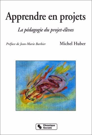 9782850083501: Apprendre en projets - La pédagogie du projet-élèves