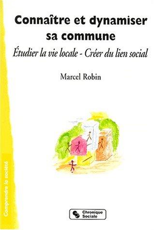 9782850083525: Conna\^itre et dynamiser sa commune : étudier la vie locale, créer du lien social