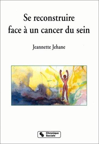9782850083716: Se reconstruire face � un cancer du sein