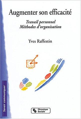 Augmenter son efficacité (French Edition): Yves Raffestin