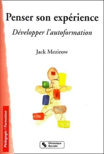 Penser son expérience : Développer l'autoformation: Jack Mezirow