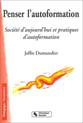 9782850084508: Penser l'autoformation : Société d'aujourd'hui et pratiques d'autoformation