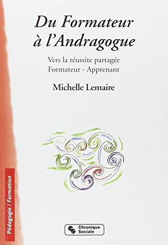 Du Formateur à l'Andragogue : Vers la réussite partagée ...