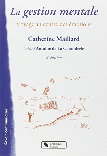 La Gestion mentale : Voyage au centre: Catherine Maillard