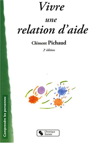 9782850087080: Vivre une relation d'aide (French Edition)