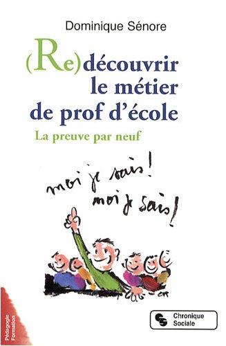 9782850087547: (Re)découvrir le métier de prof d'école : La preuve par neuf