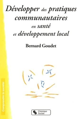 9782850087660: Développer des pratiques communautaires en santé et développement local (French Edition)