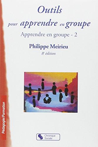9782850088049: Apprendre en groupe : Tome 2, Outils pour apprendre en groupe