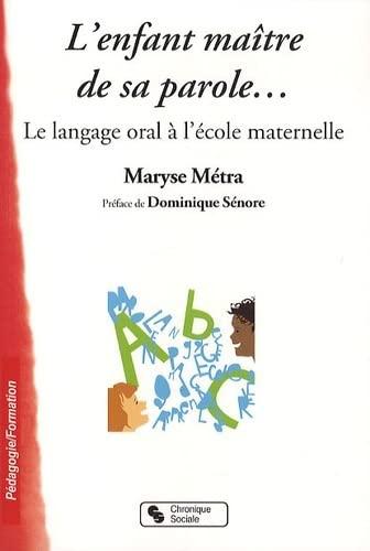 9782850088124: L'enfant maître de sa parole... : Le langage oral à l'école maternelle