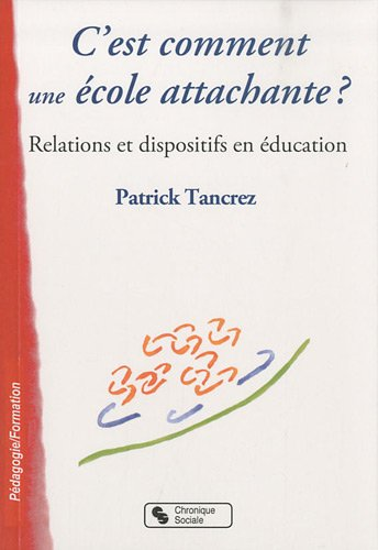 9782850088308: C'est comment une école attachante ? : Relations et dispositifs en éducation