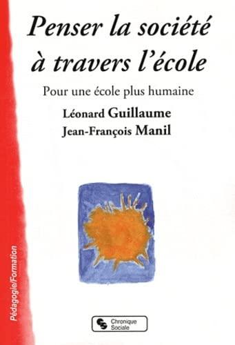 Pour la société à travers l'école : Léonard Guillaume; Jean-François