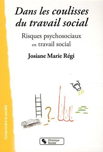 9782850088599: Dans les coulisses du travail social : Risques psychosociaux en travail social
