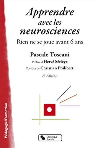 9782850089466: Apprendre avec les neurosciences : Rien ne se joue avant 6 ans