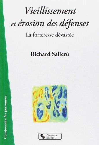 9782850089572: Vieillissement et �rosion des d�fenses : La forteresse d�vast�e
