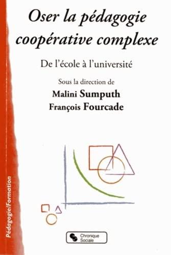 Oser la pédagogie coopérative: Francois Fourcade, Malini Sumputh