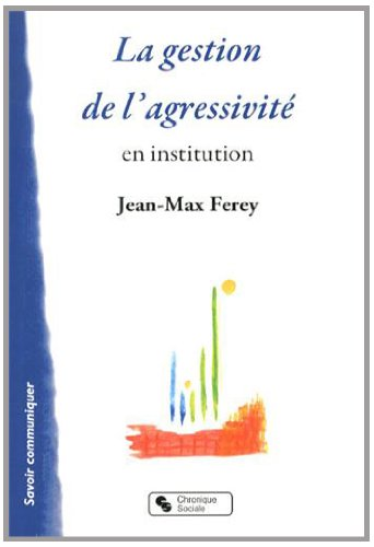 9782850089978: La gestion de l'agressivit� en institution