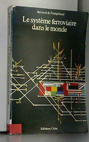 Le systeme ferroviaire dans le monde (French Edition): Fontgalland, Bernard de