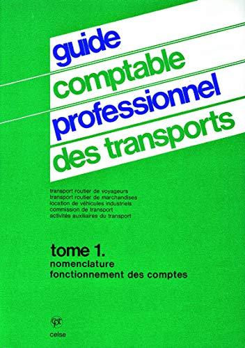 Guide comptable professionnel des transports - Tome 1, Nomenclature, Fonctionnement des comptes: ...
