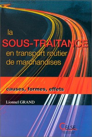 9782850092107: La sous-traitance en transport routier de marchandises : Causes, formes, effets