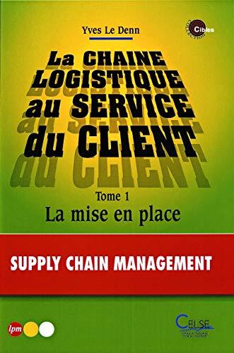 9782850092220: La chaîne logistique au service du client : Tome 1, La mise en place