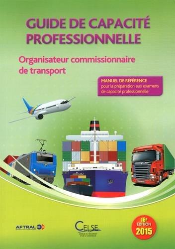 9782850093722: Guide de capacit� professionnelle : Organisateur commissionnaire de transport