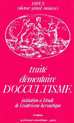 9782850120398: Traité élémentaire d'occultisme : Initiation à l'ésotérisme hermétique