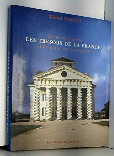 Promenade Parmi Les Tresors De La France: Lutte Pour Leur Sauvegarde: Parent, Michel
