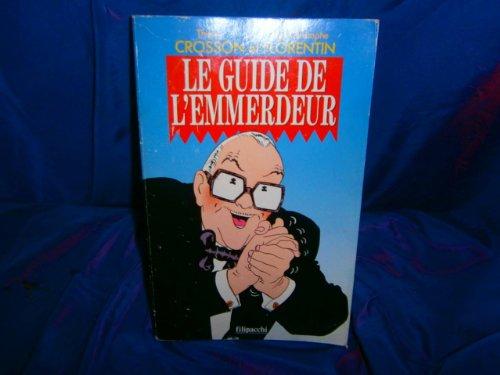 9782850182174: Le guide de l'emmerdeur