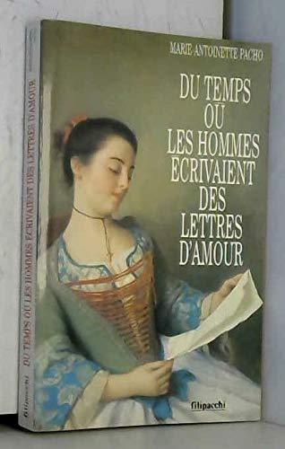 Du temps ou les hommes ecrivaient des lettres d'amour (French Edition): Pacho, ...