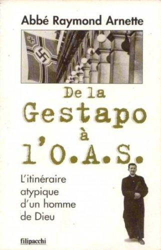 9782850183997: De la Gestapo � l'OAS : L'itin�raire atypique d'un homme de Dieu