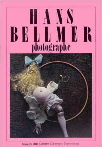 9782850184833: Hans Bellmer: Photographe : [exposition ... au Musée national dart moderne, Centre Georges Pompidou, du 21 décembre 1983 au 27 février 1984] (Filipac.Sonodip)