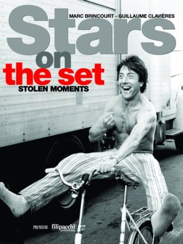 Stars on the Set: Stolen Moments: Brincourt, Marc and Guillaume Clavieres