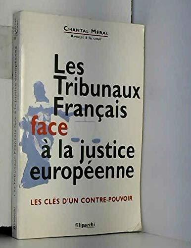 9782850187445: Les tribunaux francais face a la justice europeenne: Les cles d'un contre-pouvoir (French Edition)