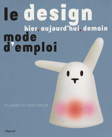 9782850188107: Le design hier, aujourd'hui, demain : Mode d'emploi