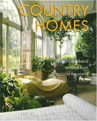 9782850188329: Country Homes: Elegant Weekend Retreats from Around the World