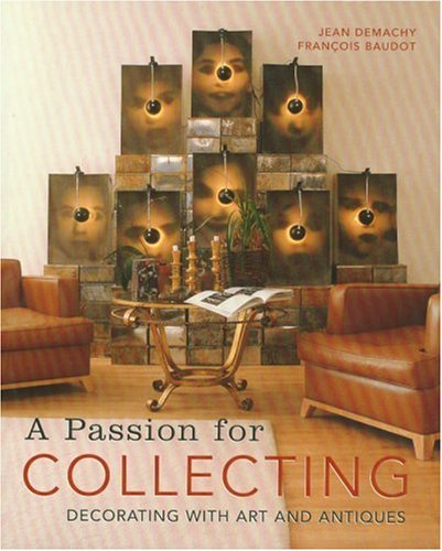 A Passion for Collecting: Decorating with Art: Demachy, Jean