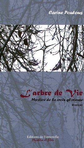 9782850190629: L'Arbre de Vie : Le mystère de la Croix Glorieuse