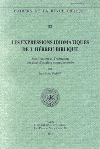 9782850210808: Les expressions idiomatiques de l'h�breu biblique: Signification et traduction : un essai d'analyse componentielle