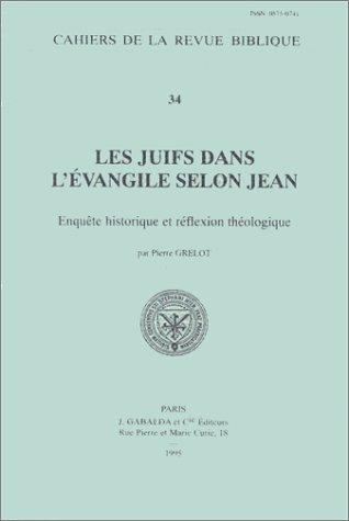 Les Juifs dans l'évangile selon Jean - Enquête historique et réflexion th&...