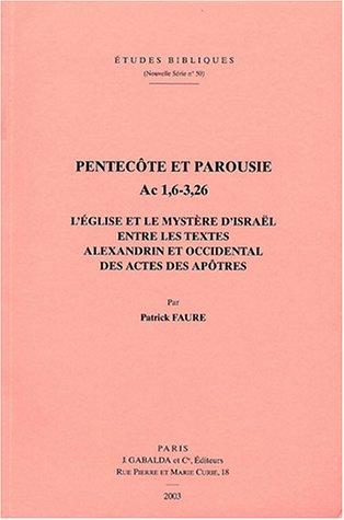 Pentecôte et parousie. Ac 1,6-3,26: Faure P.,