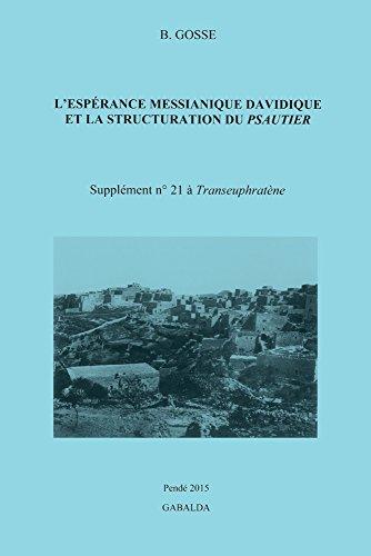 L'espérance messianique davidique et la structuration du Psautier: Gosse B.,