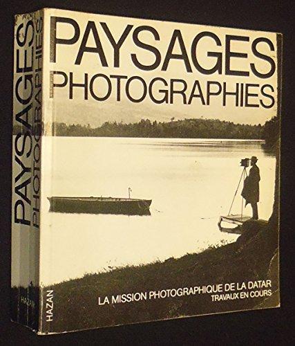 Paysages Photographies: La Mission Photographique de la Datar: Travaux en Cours 1984/1985
